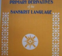 The Roots, Verb-forms and Primary Derivatives of the Sanskrit Language