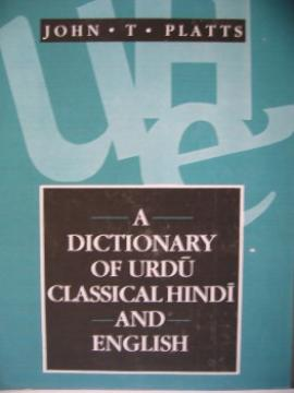 A Dictionary of Urdu, Classical Hindi and English