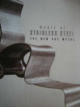 Magic of Stainless Steel, the New Age Metal