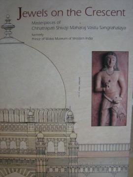 Jewels on the Crescent, Masterpieces of Chhatrapati Shivaji Maharaj Vastu Sangrahalaya